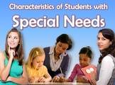 SPECIAL EDUCATION: CHARACTERISTICS OF SPECIAL NEEDS POWERPOINT