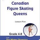Canadian Figure Skating Queens Gr. 4-8 Lesson Plan