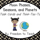 STEM: Moon Phases, Seasons, & Planets TASK CARDS & Think-tac-toe
