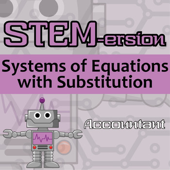 STEM-ersion -- (FREEBIE!) Systems of Equations with Substitution -- Accountant