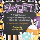 SWEET!  {An Integrated Thematic Unit}