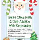 """Santa Claus Math"" 2 Digit Addition Regrouping Common Core"