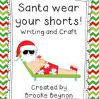 Santa wear your shorts! - Writing and Craft