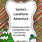 Santa's Landform Adventure Weathering Erosion and Depositi