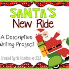Santa's New Ride [A Descriptive Writing Project]