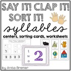 Say It! Clap It! Sort It! Syllable Work