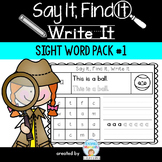 Say It, Find It, Write It - Sight Word Pack