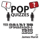 Scarlet Ibis Pop Quiz & Discussion Questions (by James Hurst)