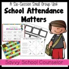 School Attendance 6-Session Pack- Savvy School Counselor