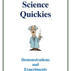 Science Quickies, Activities, Demonstrations and Experiments