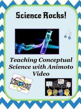 Science Rocks!  Creating Conceptual Knowledge with Animoto