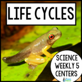 Science Weekly Five Stations- Life Cycles