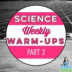 Science Weekly Warm-ups Part 2