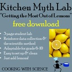 "Scientific Method Kitchen Myth Lab: ""Getting the Most Out"