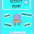 Scoot Fun! Nouns, Verbs, Adjectives, Adverbs