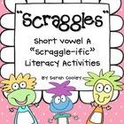 "Scraggles:  Short Vowel A ""Scraggle-ific"" Literacy Activities"