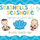 Seashells by the Seashore {Digraph /sh/} Word Work