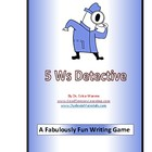 Sentence Building 5 Ws Detectives A Fabulously Fun Writing Game