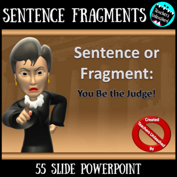 Sentence or Fragment - You be the Judge PPTX lesson