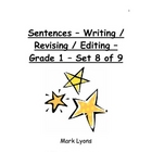 Sentences - Writing / Revising / Editing - Grade 1 - Set 8 of 9
