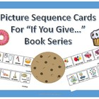 "Sequence Picture Cards in Full Color for ""If You Give..."""