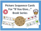 """Sequence Picture Cards in Full Color for """"If You Give..."""""""