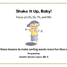 Shake It Up, Baby:  Word Sort for CH, SH, TH, and WH