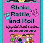 Shake, Rattle, and Roll - Upcycled Math Centers