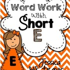 Short E Word Work {A Packet of Fun Activities}