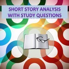 Short Story Analysis with Study Questions