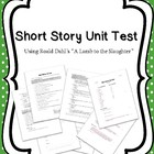 """Short Story Unit Test using """"Lamb to the Slaughter"""""""