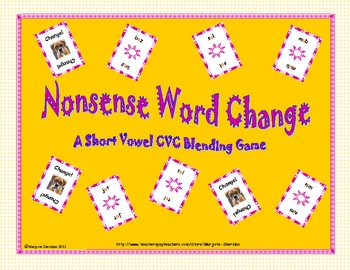 Short Vowel Blending Nonsense Word Change Game