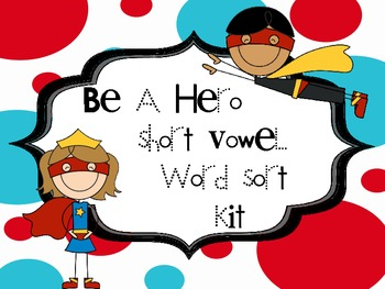 Short Vowel Word Sort Kit - Word Cards, Sorting Mats, Reco