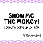 Show Me the Money: Counting Coins up to $1.00