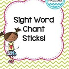 Sight Word Chant Sticks Freebie!