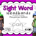 Sight Word Headbands Bundle (Pre-Primer, Primer, and 1st Grade)
