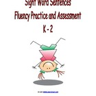 Sight Word Sentences - Fluency Practice and Assessment - K - 2