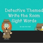 Sight Word Write the Room - Detective Style