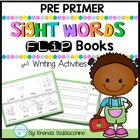 Pre Primer Sight Words Flip Books and Writing Activities