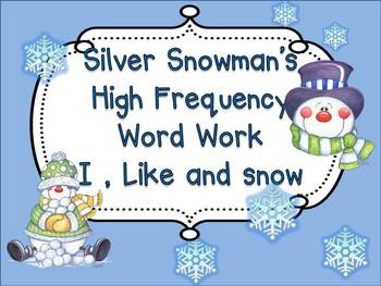 Silver Snowman's Word Work Mini Unit...I, like and Snow