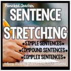 Simple, Compound, and Complex Sentences: Sentence Stretching!