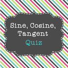 Sine, Cosine, and Tangent Quiz