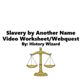 Slavery by Another Name Video Worksheet/Video Webquest