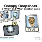 """Snappy Snapshots: """"What"""" and """"Who"""" Questions"""