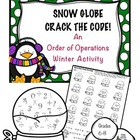 Snow Globe Crack the Code- An Order of Operations Winter Activity