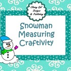Snowman Measuring Craftivity