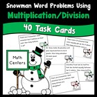 Snowman Problem Solving Task Cards -Multiplication/Division