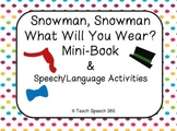 Snowman, Snowman What Will You Wear? Mini Book and Speech/