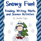 Snowy Fun!: Reading, Writing, Math, and Science Activities