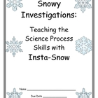 Snowy Science: Using Insta-Snow to Teach Process Skills